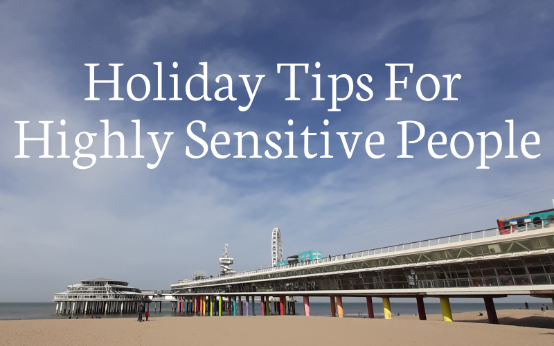 Holiday Tips For Highly Sensitive People - Sue Mahony, Ph.D