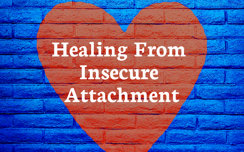Healing From Insecure Attachment - Sue Mahony, Ph.D