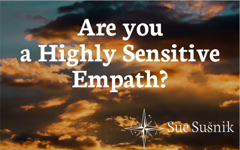 Are You A Highly Sensitive Empath?