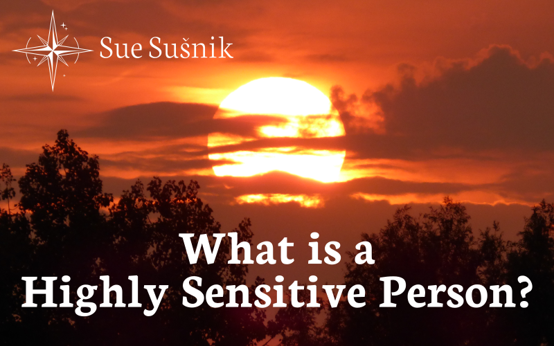 What Is A Highly Sensitive Person?