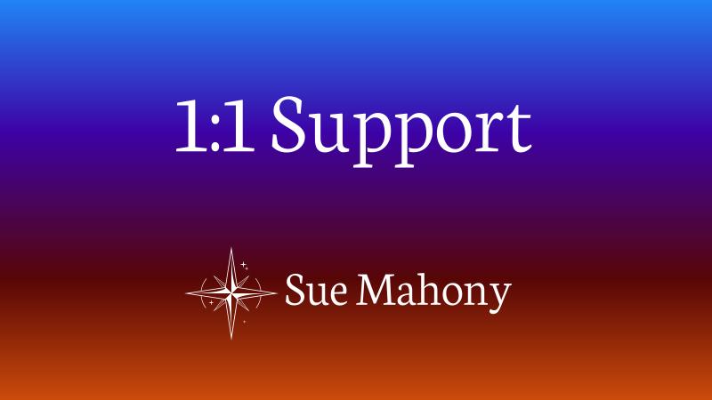 1:1 Support - Sue Mahony, Ph.D