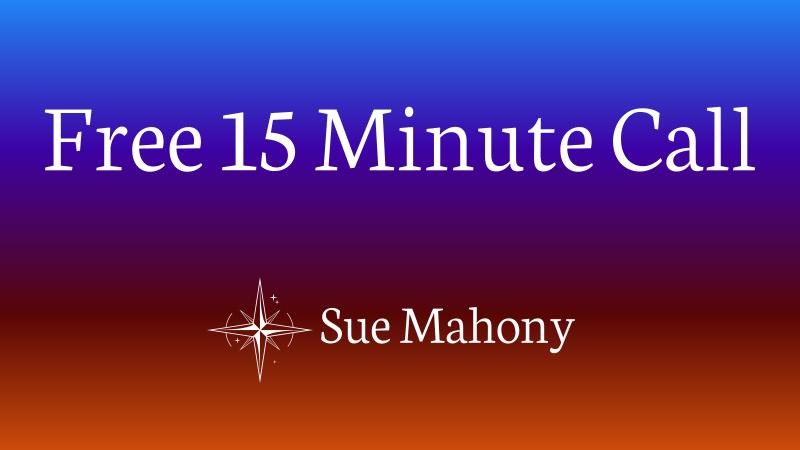 Free 15 Minute Call - Sue Mahony, Ph.D