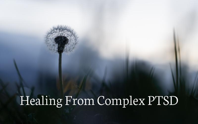 Healing From Complex PTSD